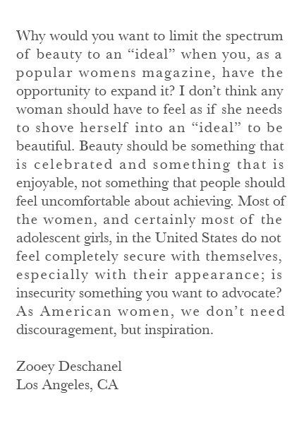 A letter 17 year old Zooey Deschanel wrote to the editors of Vogue. Vogue ended up publishing the letter.