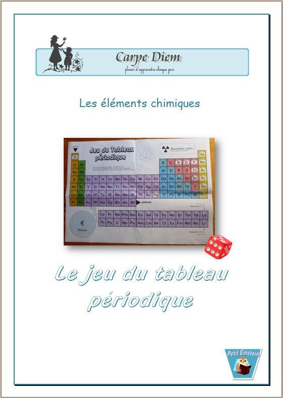 Le jeu du tableau périodique - Ce jeu permet de revoir l'organisation du Tableau périodique et la notion de valence. www.carpediem.asso.fr