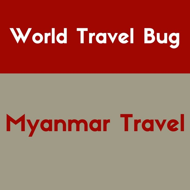 Myanmar travel guides, tips, suggestions, itineraries, photography