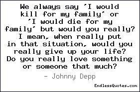 Oh yeah. I really would kill someone if that meant keeping the ones i love/ my family safe. No second thoughts.