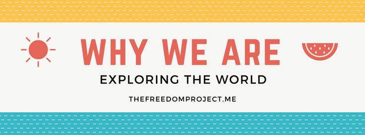 Why we're exploring the world