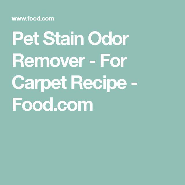 Pet Stain Odor Remover - For Carpet Recipe - Food.com