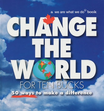 Change the World for Ten Bucks - 50 ways to make a difference