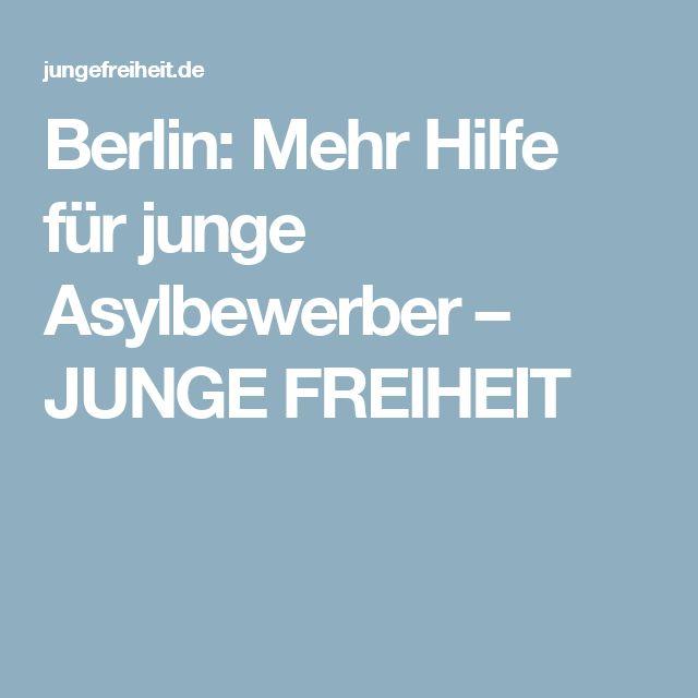 Berlin: Mehr Hilfe für junge Asylbewerber – JUNGE FREIHEIT