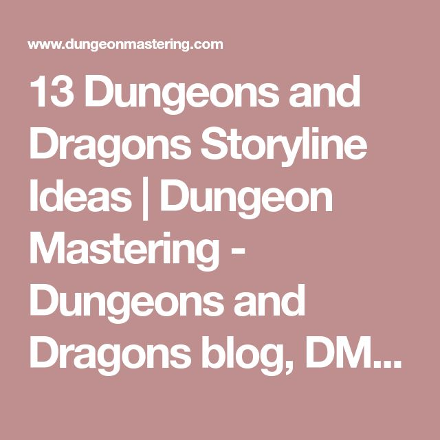 13 Dungeons and Dragons Storyline Ideas | Dungeon Mastering - Dungeons and Dragons blog, DM tips, D&D books, RPG fun
