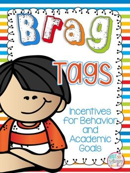 Brag tags are an inexpensive and effective way to motivate students to meet…