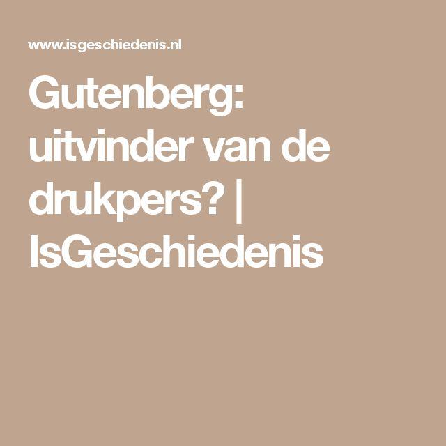 Gutenberg: uitvinder van de drukpers?   IsGeschiedenis