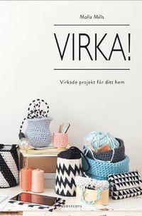 Virka! : virkade projekt för ditt hem (inbunden)