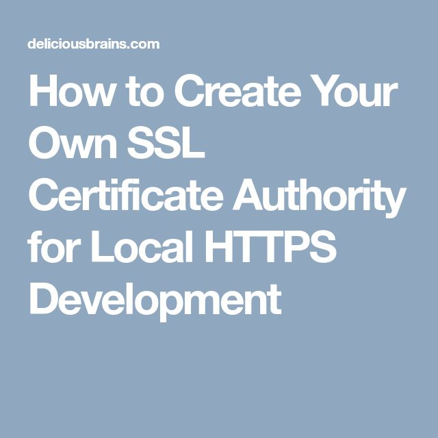 How to Create Your Own SSL Certificate Authority for Local HTTPS Development