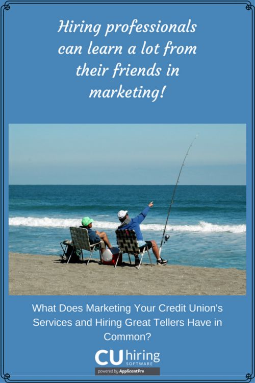 What Does Marketing Your Credit Union's Services and Hiring Great Tellers Have in Common?