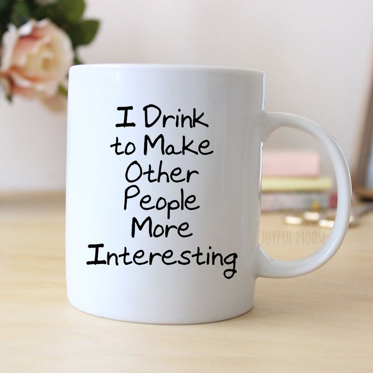 """Funny Coffee Mug says """"I Drink to Make Other People More Interesting"""" ❤ ABOUT JOYFUL MOOSE MUGS ❤ - 11 oz Ceramic Coffee Mugs - dishwasher and microwave safe - ready for gift giving packaged safely in More"""