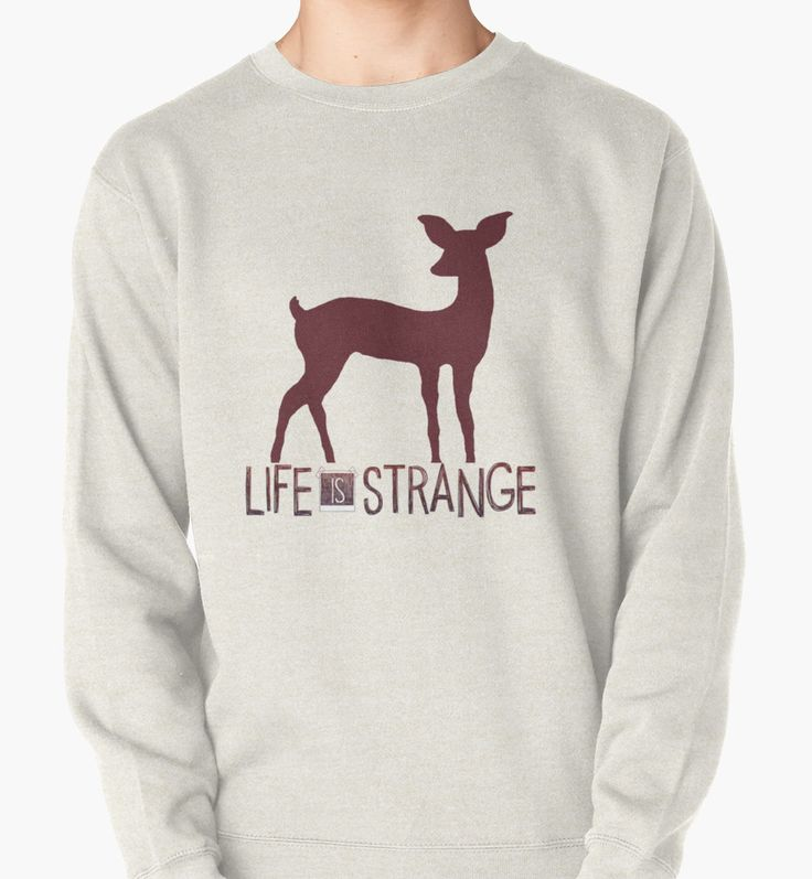 Life is Strange sweatshirt  http://www.redbubble.com/people/queenhannahh/works/19592387-life-is-strange-deer?p=t-shirt&style=pullover&body_color=oatmeal_heather&print_location=front