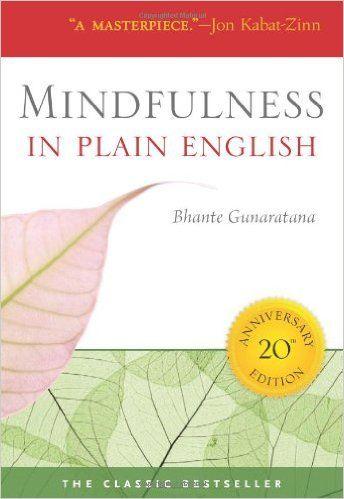 Amazon.com: Mindfulness in Plain English (9780861719068): Bhante Henepola Gunaratana: Books