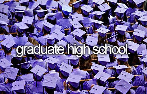 graduate high school #bucketlist