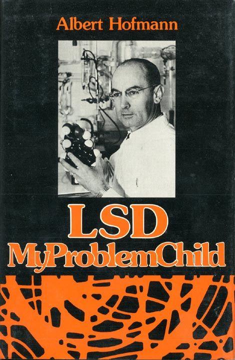 LSD: My Problem Child | Albert HOFMANN