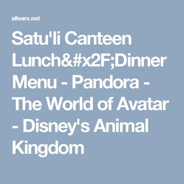 Satu'li Canteen Lunch/Dinner Menu - Pandora - The World of Avatar - Disney's Animal Kingdom