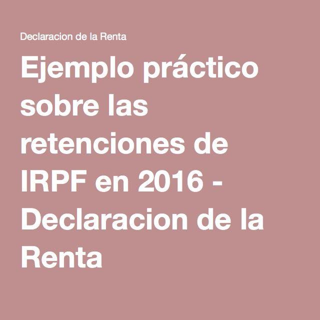 Ejemplo práctico sobre las retenciones de IRPF en 2016 - Declaracion de la Renta