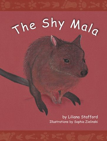 'The Shy Mala' - a #childrensbook with #words by #LiliannaStafford and #illustration by #SophiaZielinski. The #Mala is a #small #nocturnal #marsupial that inhabits the spinifex and hummock grasslands of the central #desert. THE SHY MALA tells the true story of how the #Warlpiri people rescued the #Mala and took them to safety where they now live in a protected environment.
