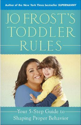 "Jo Frost, aka Super Nanny, shares her tips for taming a toddler in a ""5-step guide to shaping proper behavior"""