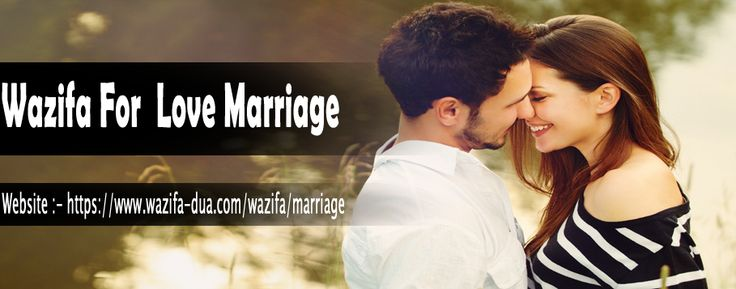 Wajifa for love marriage is the perfect method to remove all types of hurdles and obstacles coming in the way to your love marriage. If you are in love and wish to spend your whole life with your partner after making love marriage but your parents or elders are not allowing you for love marriage then you can read this wajifa to get the consent of your parents for your love marriage.