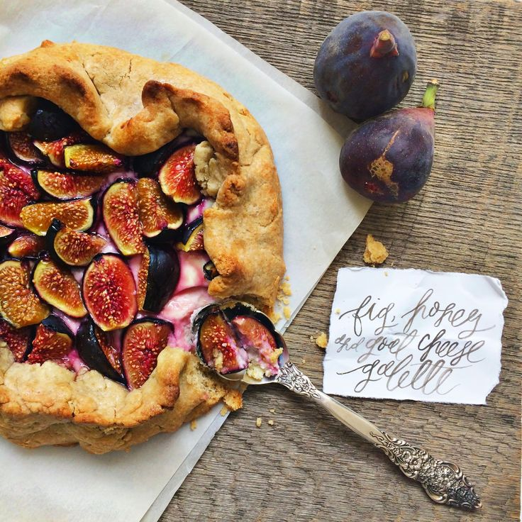 Fig, Honey & Goat Cheese Galette | Layers of Loveliness Calligraphy ...