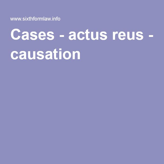 Cases - actus reus - causation