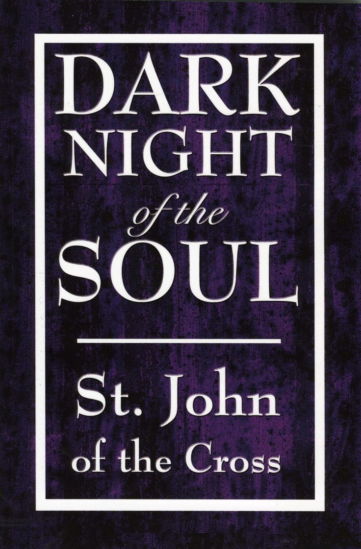 ways of reading the dark night of the soul Dark night of the soul is a poem written by the 16th-century spanish mystic and poet st john of the cross the author himself did not give any title to his poem,.