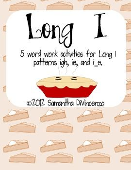 FREE Long I Word Work Pack.  5 Long I activities for patterns igh, ie, and i_e.