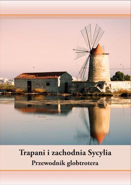 Przewodnik po Trapani i zachodniej Sycylii