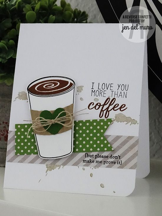 Reverse Confetti   Sept. 8 Release   Coffee themed: Caffeinated Cups stamps and Confetti Cuts dies, For the Love of Latte stamp set