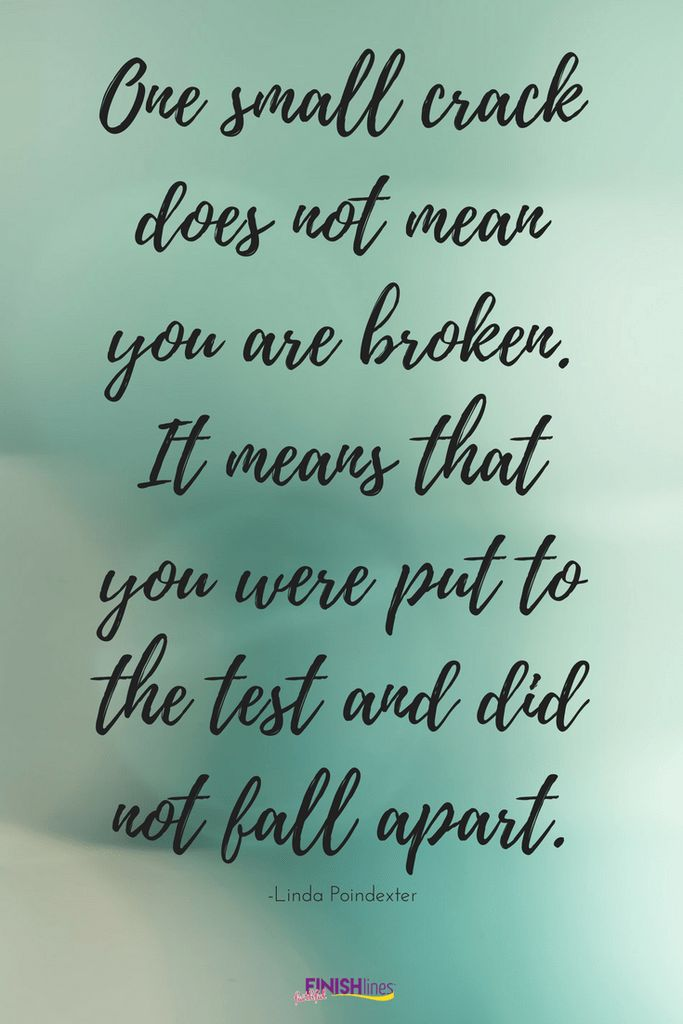 One small crack does not mean you are broken. It means that you were put to the test and did not fall apart. #quote #quoteoftheday #faith