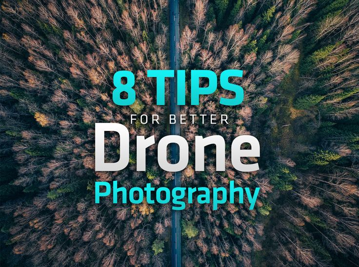8 Tips For Better Drone Photography