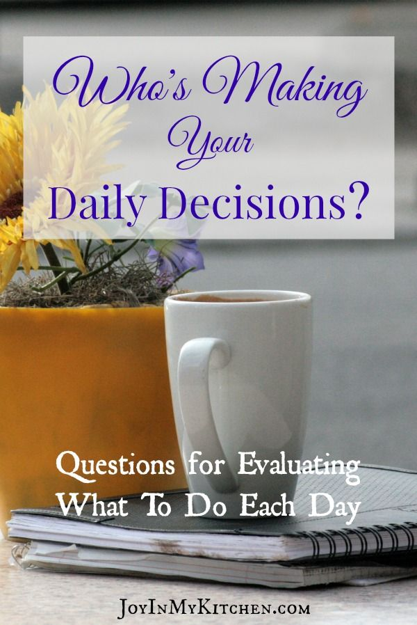 Take control of your day! Asking yourself questions based on your priorities will help you evaluate which activities to invest in each day.