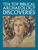 This free eBook brings together the exciting worlds of archaeology and the Bible in ten top Biblical archaeology discoveries!