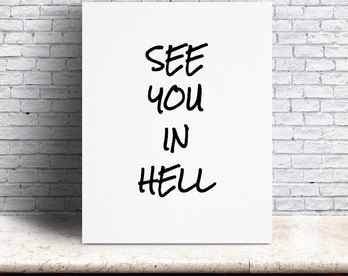 See You In Hell // Digital Download Printable // Cynical, Sarcastic Quotes // Funny Quotes