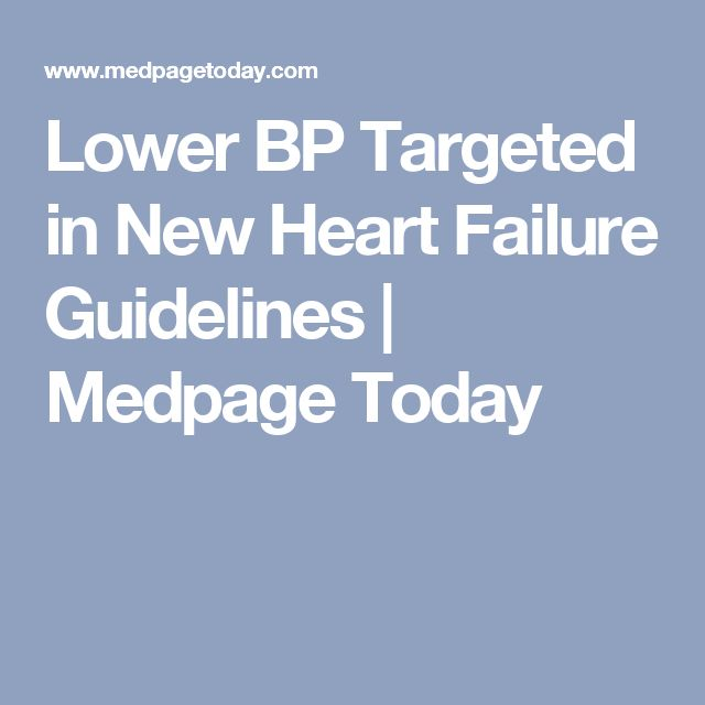 Lower BP Targeted in New Heart Failure Guidelines | Medpage Today