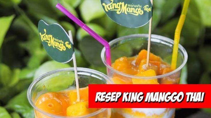 Cara Membuat Minuman Mangga Ala Thailand - King Manggo Thai