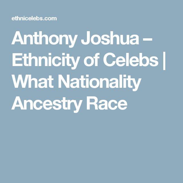 Anthony Joshua – Ethnicity of Celebs | What Nationality Ancestry Race
