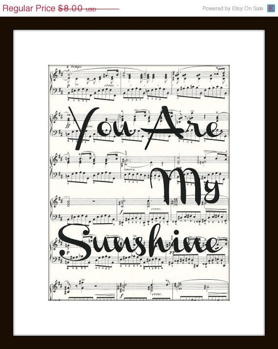 You Are My Sunshine Music Print