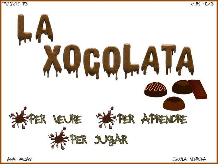 La Xocolata    molts mes projectes per a PDI