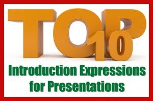 Top #ten expressions for your #presentation introduction http://howtomakeagreatpresentation.com/presentation-skills/top-ten-expressions-for-your-presentation-introduction/