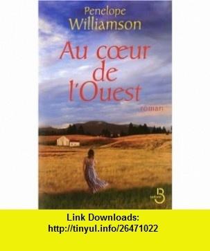Au coeur de lOuest (French Edition) (9782714443441) Penelope Williamson , ISBN-10: 2714443443  , ISBN-13: 978-2714443441 ,  , tutorials , pdf , ebook , torrent , downloads , rapidshare , filesonic , hotfile , megaupload , fileserve