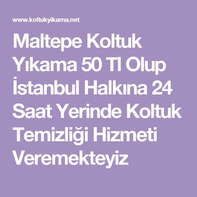 Maltepe Koltuk Yıkama 50 Tl Olup İstanbul Halkına 24 Saat Yerinde Koltuk Temizliği Hizmeti Veremekteyiz