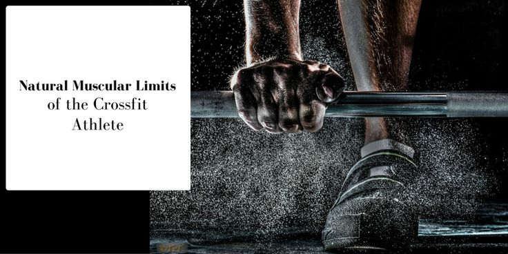 Natural Muscular Limits of the Crossfit Athlete - Tier Three Tactical #crossfit #fitness #WOD #workout #fitfam #gym #fit #health #training #CrossFitGames #bodybuilding