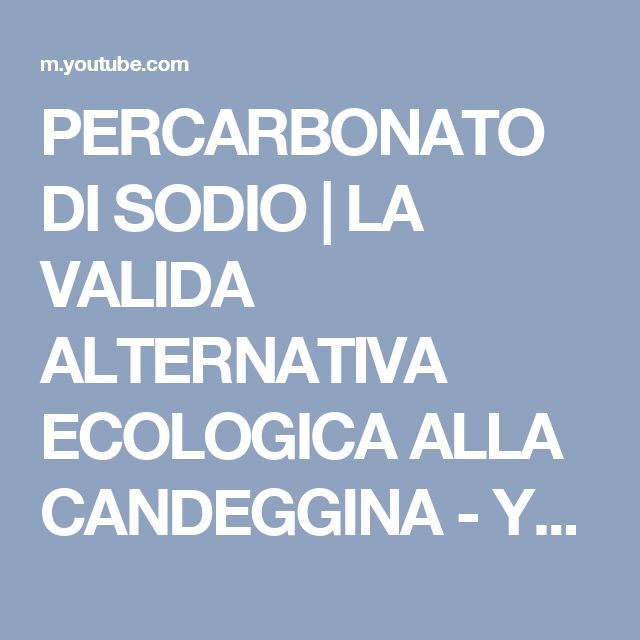 PERCARBONATO DI SODIO   LA VALIDA ALTERNATIVA ECOLOGICA ALLA CANDEGGINA - YouTube