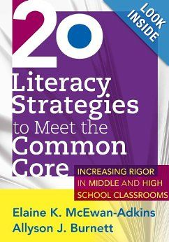 20 Literacy Strategies to Meet the Common Core: Increasing Rigor in Middle & High School Classrooms: Elaine K. McEwan-Adkins, Allyson J. Burnett: 9781936764280: Amazon.com: Books