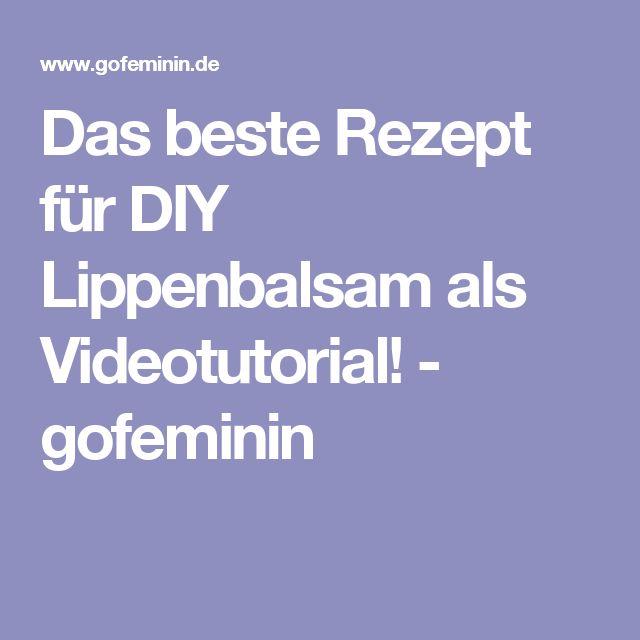 Das beste Rezept für DIY Lippenbalsam als Videotutorial! - gofeminin