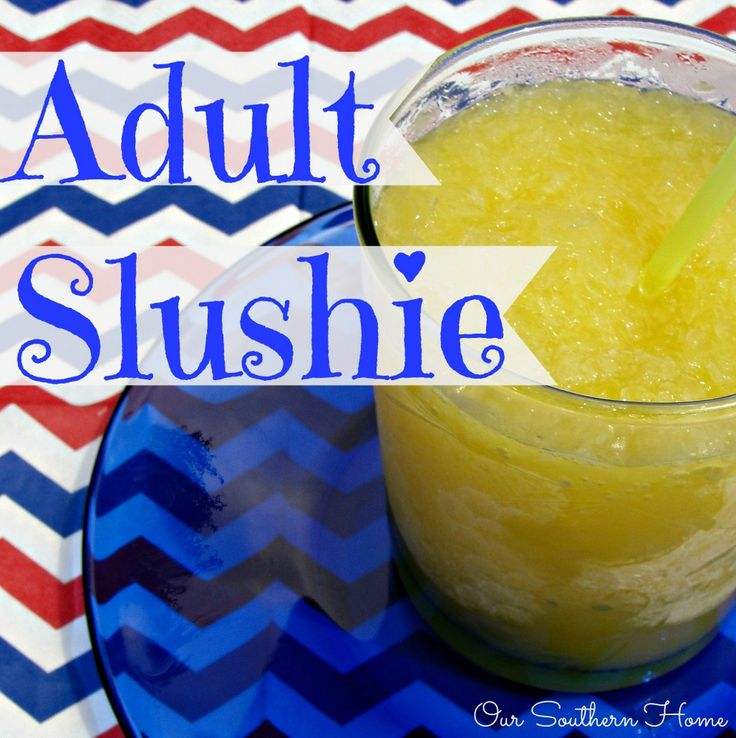 Adult Slushie for summer fun via Our Southern Home