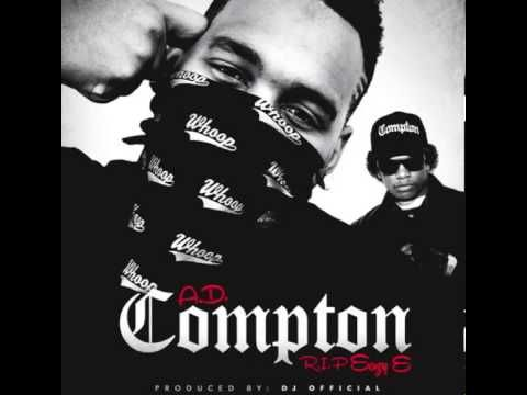 AD feat Eazy E - Compton (Prod by DJ Official)