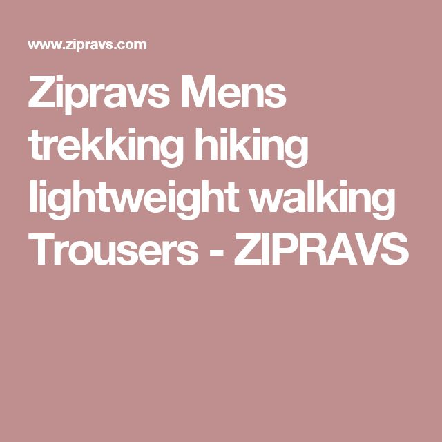 Zipravs Mens trekking hiking lightweight walking Trousers - ZIPRAVS